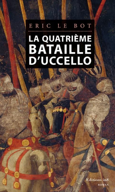 <span class = 'titre'>La quatrième bataille d'Uccello</span>